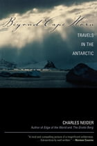 Beyond Cape Horn: Travels in the Antarctic