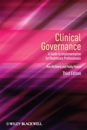 Clinical Governance A Guide to Implementation for Healthcare Professionals