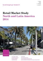 Retail Market Study North and Latin America 2014 by Location Group Research