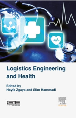 Book Logistics Engineering and Health by Hayfa Zgaya