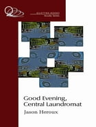Good Evening, Central Laundromat by Jason Heroux
