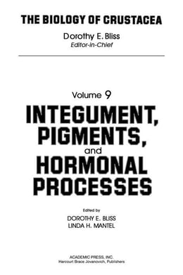 Book Integument, Pigments, and Hormonal Processes: Volume 9: Integument, Pigments and Hormonal Processes by Bliss, Dorothy E.