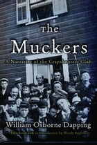 The Muckers: A Narrative of the Crapshooters Club by William Osborne Dapping