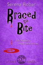Braced To Bite: Book 1 by Serena Robar