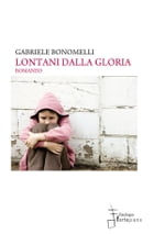 Lontani dalla gloria by Gabriele Bonomelli