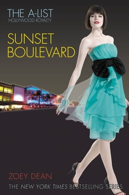 Book The A-List: Hollywood Royalty #2: Sunset Boulevard by Zoey Dean