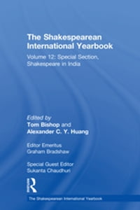 The Shakespearean International Yearbook: Volume 12: Special Section, Shakespeare in India