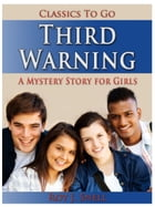 Third Warning / A Mystery Story for Girls by Roy J. Snell