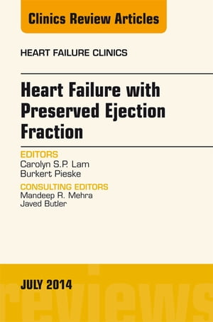 Heart Failure with Preserved Ejection Fraction,  An Issue of Heart Failure Clinics,