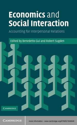 Economics and Social Interaction Accounting for Interpersonal Relations
