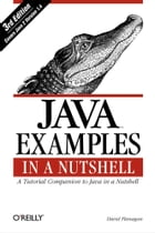 Java Examples in a Nutshell: A Tutorial Companion to Java in a Nutshell by David Flanagan