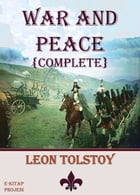 War & Peace: {Complete & Illustrated} by Leon Tolstoy