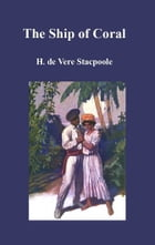 The Ship of Coral by H. de Vere Stacpoole