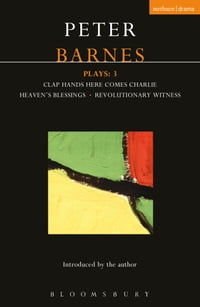 Barnes Plays: 3: Clap Hands; Heaven's Blessings; Revolutionary Witness