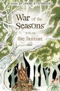 War of the Seasons, Book One: The Human ca542045-2a73-411c-a3d8-c160665b7393