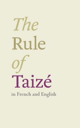 Book The Rule of Taizé: In French and English by Brother Roger