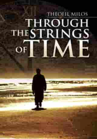 Through The Strings of Time by Theofil Milos