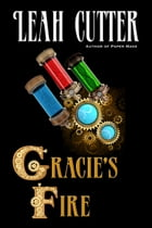 Gracie's Fire by Leah Cutter