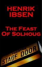 The Feast of Solhoug (1856) by Henrik Ibsen
