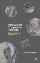 International Comparative Research: Theory, Methods and Practice