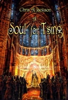 A Soul for Tsing by Chris A. Jackson