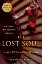The Lost Soul: A 666 Park Avenue Novel