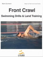 Front Crawl Swimming Drills & Land Training by Mark Durnford