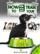 How to Train Your Border Collie by Caroline Smith