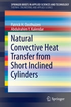 Natural Convective Heat Transfer from Short Inclined Cylinders by Abdulrahim Y. Kalendar