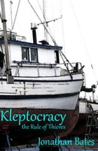 Kleptocracy, the Rule of Thieves by Jonathan Bates