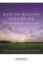 Days of Healing Days of Joy: Daily Meditations for Adult Children