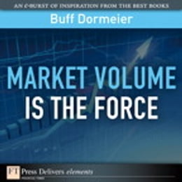 Book Market Volume is the Force by Buff Dormeier