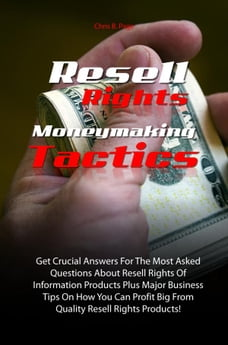Resell Rights Moneymaking Tactics: Get Crucial Answers For The Most Asked Questions About Resell…