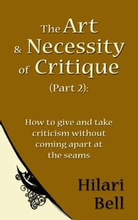 The Art & Necessity of Critique (Part 2): How to give and take criticism without coming apart at…