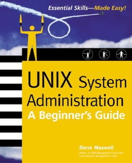 Book UNIX System Administration: A Beginner's Guide by Maxwell, Steve