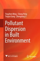 Pollutant Dispersion in Built Environment by Tingrui Gong