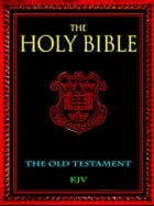 The Holy Bible - The Old Testament by God