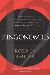 Kingonomics: Twelve Innovative Currencies for Transforming Your Business and Life Inspired by Dr…