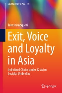 Exit, Voice and Loyalty in Asia: Individual Choice under 32 Asian Societal Umbrellas