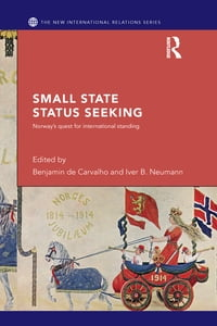 Small State Status Seeking: Norway's Quest for International Standing