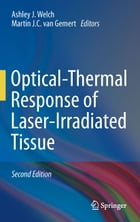 Optical-Thermal Response of Laser-Irradiated Tissue by Ashley J. Welch