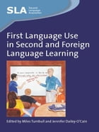 First Language Use in Second and Foreign Language Learning by TURNBULL, Miles, DAILEY-O'CAIN, Jennifer