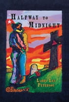 Halfway to Midnight by Larry  Len Peterson
