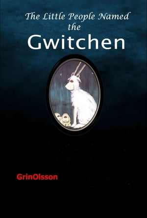 The Little People Named, the Gwitchen by GrinOlsson