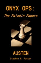 Onyx Ops: The Paladin Papers by Stephen Austen