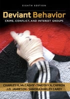 Deviant Behavior: Crime, Conflict, and Interest Groups
