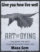 Art of Living: Give You How Live Well by Maza Sem