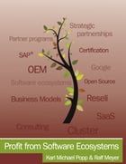 Profit from Software Ecosystems: Business Models, Ecosystems and Partnerships in the Software Industry by Karl Popp