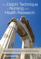 The Delphi Technique in Nursing and Health Research by Sinead Keeney