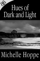 Hues of Dark and Light (Illustrated) by Michelle Hoppe